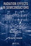Radiation Effects in Semiconductors, , 1439826943