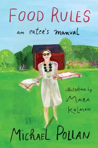 Food Rules: An Eater's Manual by Michael Pollan, Maira Kalman