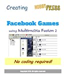 Creating Facebook Games: No coding required!