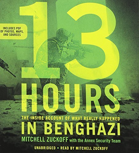 By MItchell Zuckoff 13 Hours: The Inside Account of What Really Happened In Benghazi (Unabridged) [Audio CD]