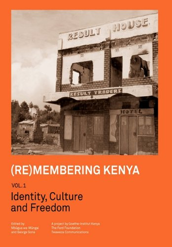 (Re)membering Kenya Vol 1. Identity, Culture and Freedom