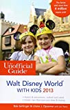 img - for The Unofficial Guide to Walt Disney World with Kids 2013 (Unofficial Guides) book / textbook / text book