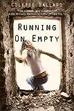 Running On Empty by Colette Ballard (May 06,2014)