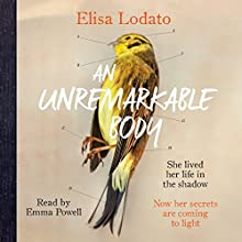 An Unremarkable Body Audiobook by Elisa Lodato Narrated by Emma Powell