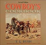 A Cowboy's Cookbook, Bush, T. L., 0877192243