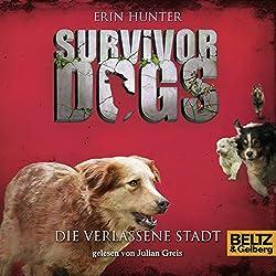 Die verlassene Stadt (Survivor Dogs 1)