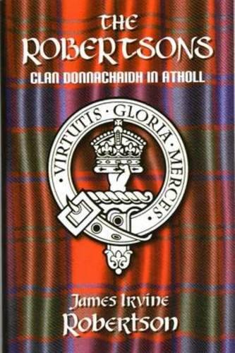 The Robertsons, Clan Donnachaidh in Atholl PDF