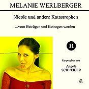 ...vom Betrügen und Betrogen werden (Nicole und andere Katastrophen 11) | Melanie Werlberger