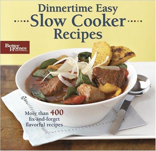 Dinnertime Easy: Slow Cooker Recipes (Better Homes & Gardens) (Slow Cooker Better Homes compare prices)