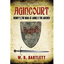 Agincourt: Henry V, the Man at Arms & the Archer