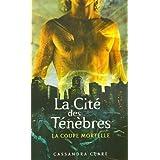La Cité des Ténèbres - Tome 1: La coupe mortelle
