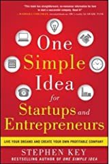 One Simple Idea for Startups and Entrepreneurs:  Live Your Dreams and Create Your Own Profitable Company Hardcover