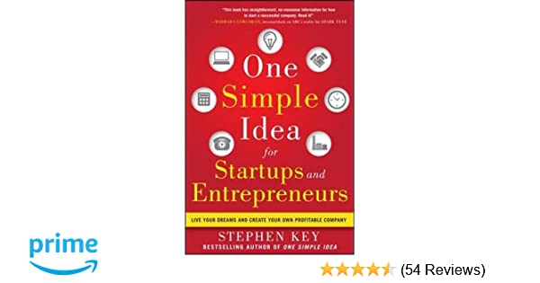 One Simple Idea For Startups And Entrepreneurs Live Your Dreams And