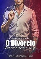 O divórcio (Os homens do Mundo Livro 1)
