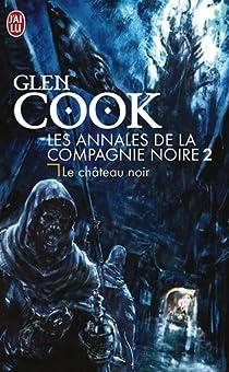 Les Annales de la Compagnie Noire, Tome 2 : Le château noir  par Cook