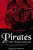 Pirates on the Chesapeake, Donald G. Shomette, 087033607X