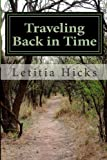 Traveling Back in Time, Letitia Hicks, 1495481646