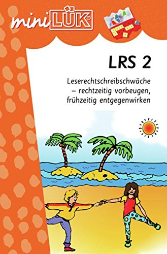 miniLÜK / Fördern und Fordern: miniLÜK: LRS 2: Leserechtschreibschwäche - rechtzeitig vorbeugen, frühzeitig entgegenwirken