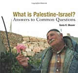 What Is Palestine-Israel? : Answers to Common Questions, Weaver, Sonia K., 0836193660