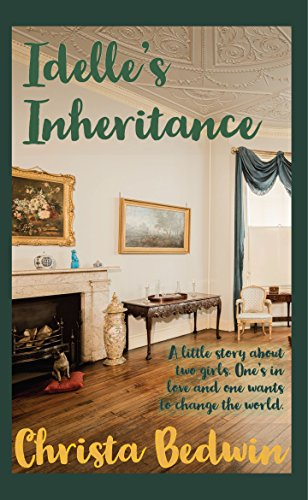 Idelle's Inheritance by [Bedwin, Christa]