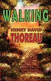 Walking, Henry David Thoreau, 1612421016