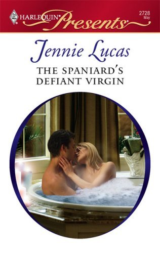 The Spaniard's Defiant Virgin: A Billionaire and Virgin Romance (Innocent Mistress, Virgin - 2728 Series