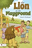 The Lion in the Playground, Brian H. Pendergast, 1618628607
