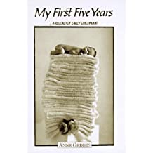 My First Five Years: a Record of Early Childhood: (Atop of Towels) by Anne Geddes (Photographer) � Visit Amazon's Anne Geddes Page search results for this author Anne Geddes (Photographer) (1-Aug-1996) Hardcover