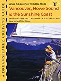 img - for Dreamspeaker Cruising Guide, Vol. 3; Vancouver, Howe Sound & the Sunshine Coast, 3rd ed. book / textbook / text book