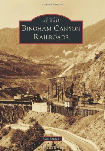 Bingham Canyon Railroads (Images of Rail)