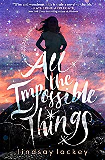 Book Cover: All the Impossible Things