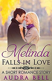 Melinda Falls in Love: A Short Romance Story (The Love Series Book 13) by [Bell, Audra]