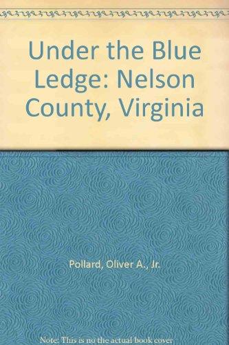 Under the Blue Ledge: Nelson County, Virginia