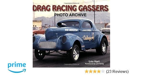 Drag Racing Gassers Photo Archive Lou Hart 9781583881880 Amazon