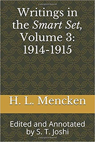 Amazoncom Writings In The Smart Set Volume   Edited  Amazoncom Writings In The Smart Set Volume   Edited And  Annotated By S T Joshi Collected Essays And Journalism Of H L Mencken