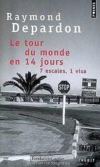 Le tour du monde en 14 jours : 7 escales, 1 visa par Raymond Depardon