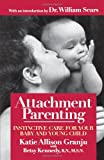 Attachment Parenting, Katie Allison Granju and Betsy Kennedy, 067102762X