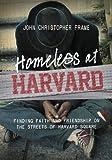 Homeless at Harvard, John Christopher Frame, 031031867X