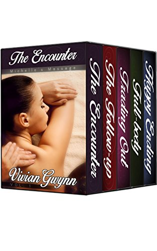 Full Body Sensual Massage - The Encounter, The Follow-up, Trading Out, Full Body, & Happy Ending (Michelle's Massage Book 0)