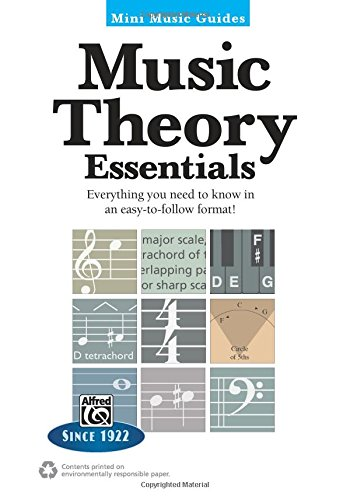 Mini Music Guides -- Music Theory Essentials: Everything You Need to Know in an Easy-to-follow (Essential Music Guide)