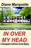 In over My Head, Diane Marquette, 1594314683