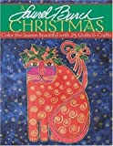 Laurel Burch Christmas - A: Color the Season Beautiful with 25 Quilts & Crafts