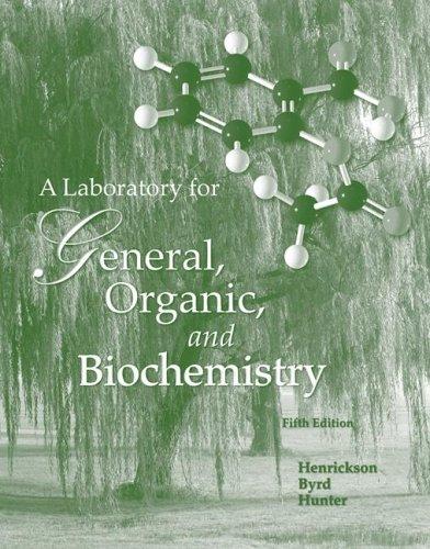 Lab Manual by Henrickson to Accompany General, Organic & Biochemistry