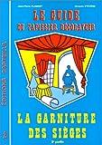Guide du tapissier decorateur tome 2 : La garniture des sièges