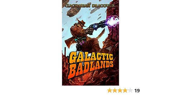 Galactic Badlands: A LitRPG Space Western