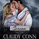 Serena Audiobook by Claudy Conn Narrated by Mary Sarah Agliotta,  VOplanet Studios