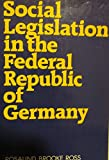 Social Legislation in the Federal Republic of Germany
