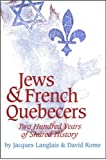 Jews and French Quebecers, Jacques Langlais and David Rome, 0889209987