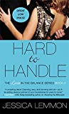 Hard to Handle (Love in the Balance)