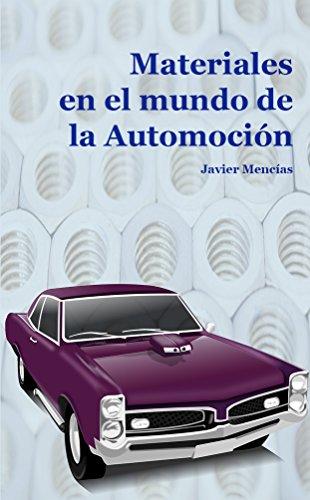 Descargar Libro Materiales En El Mundo De La Automoción. Javier Mencías